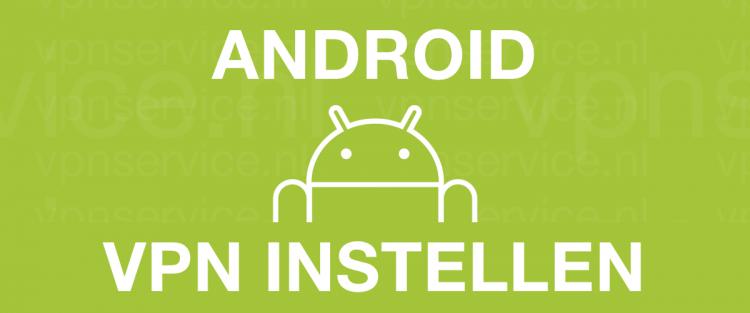 Android VPN Instellena
