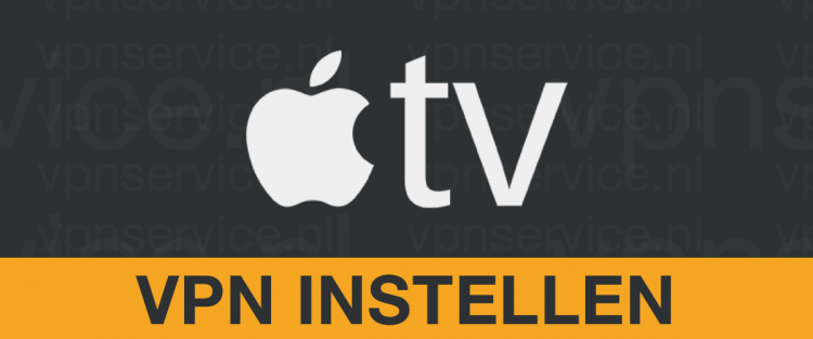 Apple TV VPN Instellen