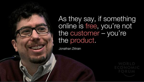 If something online is free, you're not the customer, you're the product