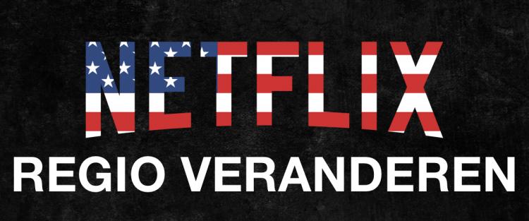 Netflix Regio Veranderen