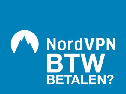 NordVPN BTW betalen: Wel of niet?