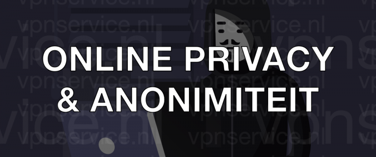 Online Privacy & Anonimiteit