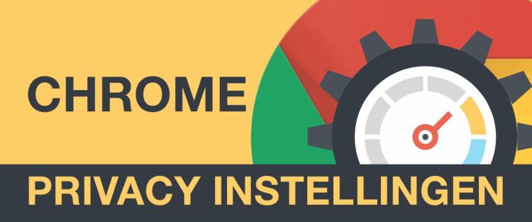 Chrome Privacy Instellingen