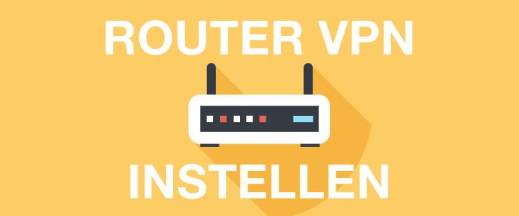 VPN Router Instellen